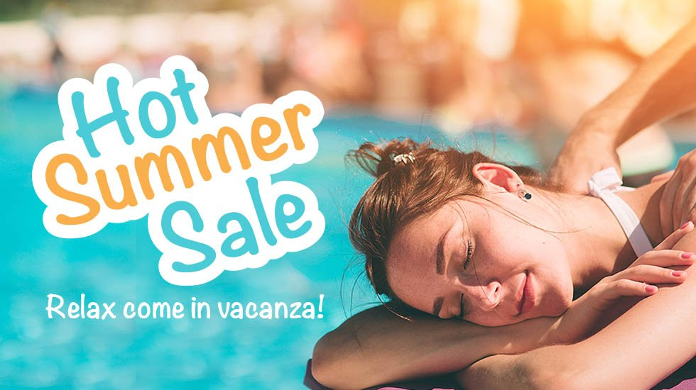 Hot Summer Sale – Relax come in Vacanza!